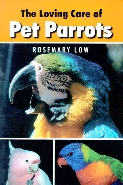 Loving Care of Pet Parrots
