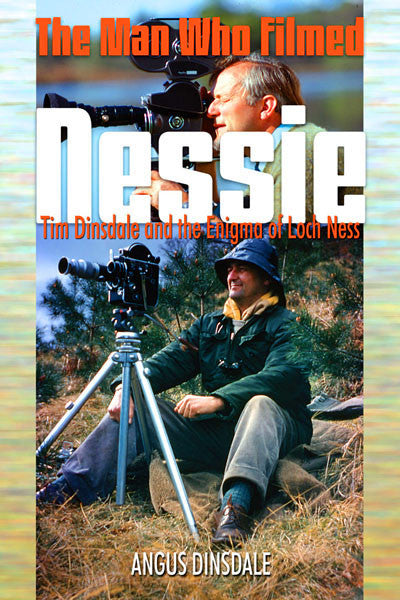 The Man Who Filmed Nessie: Tim Dinsdale and the enigma of Loch Ness