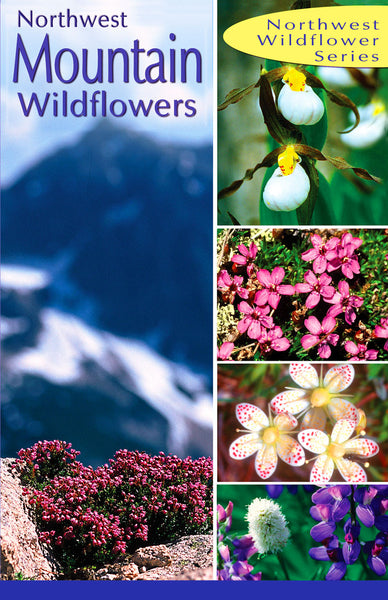 Northwest Mountain Wildflowers: of the pacific northwest