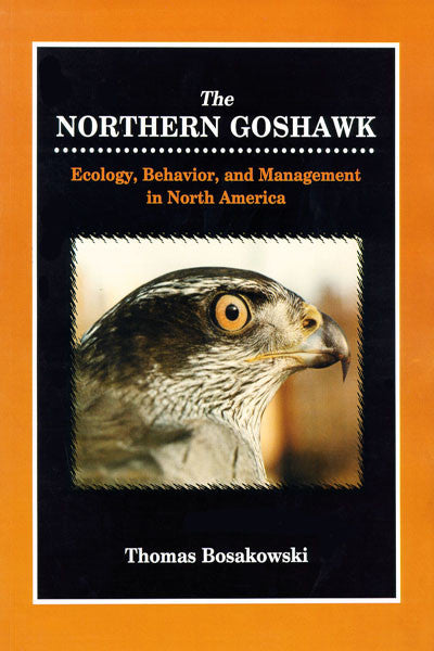 Northern Goshawk: ecology, behavior and management in North America