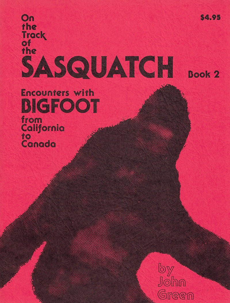 On the Track of Sasquatch: encounters with bigfoot from California to Canada