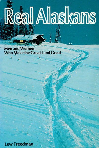 Real Alaskans: men & women who make the great land great