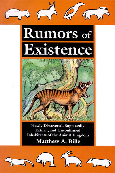 Rumors of Existence: newly discovered, supposedly extinct & unconfirmed