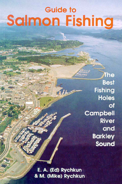Salmon Fishing: the best fishing holes of Campbell River and Barkley Sound
