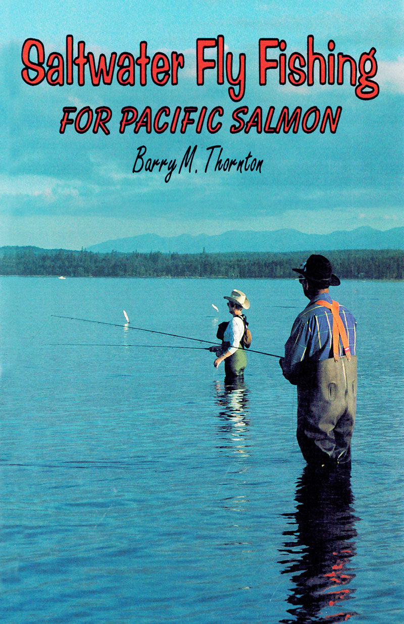Saltwater Fly Fishing: for Pacific salmon