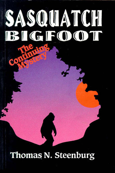 Sasquatch Bigfoot: the continuing mystery