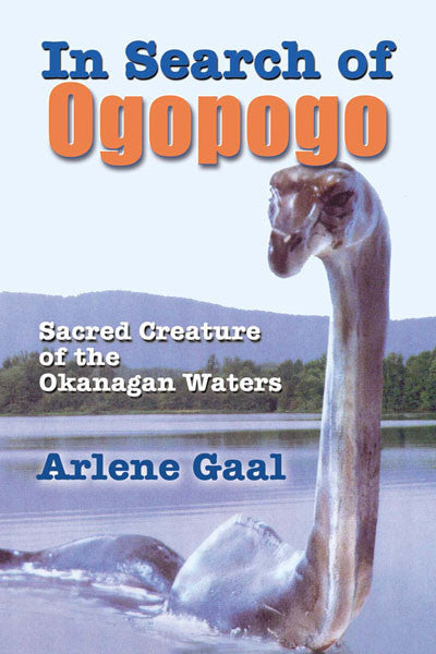 In Search of Ogopogo: sacred creature of the Okanagan