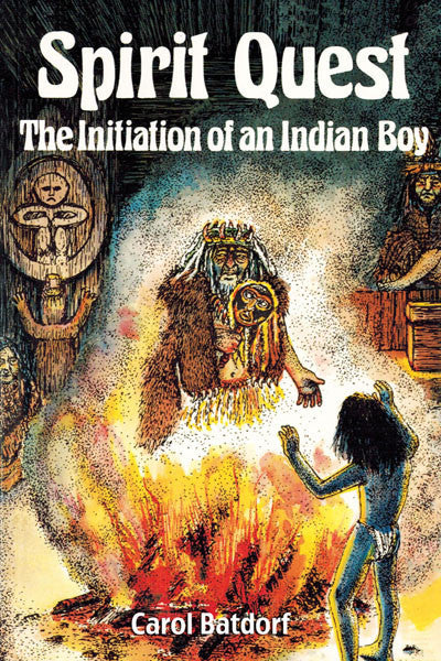 Spirit Quest: the initiation of an indian boy