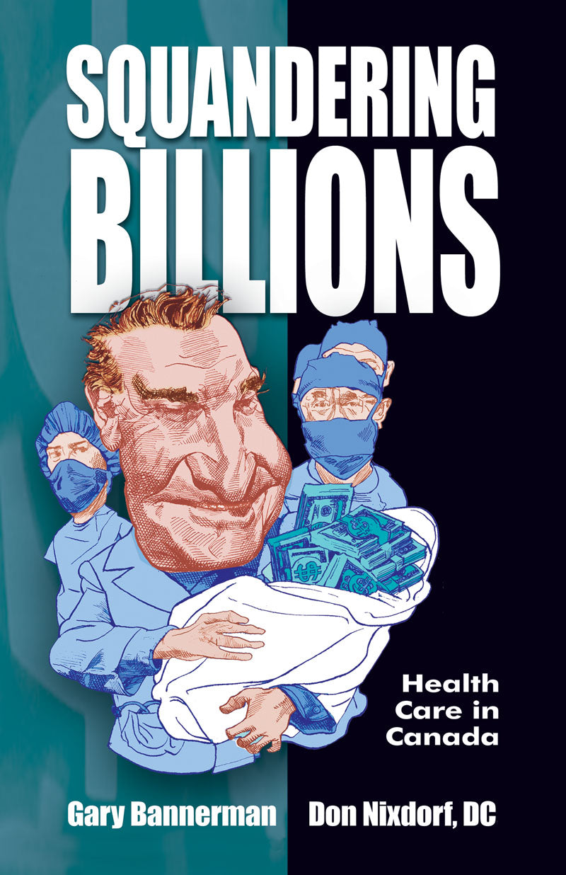 Squandering Billions: health care in Canada