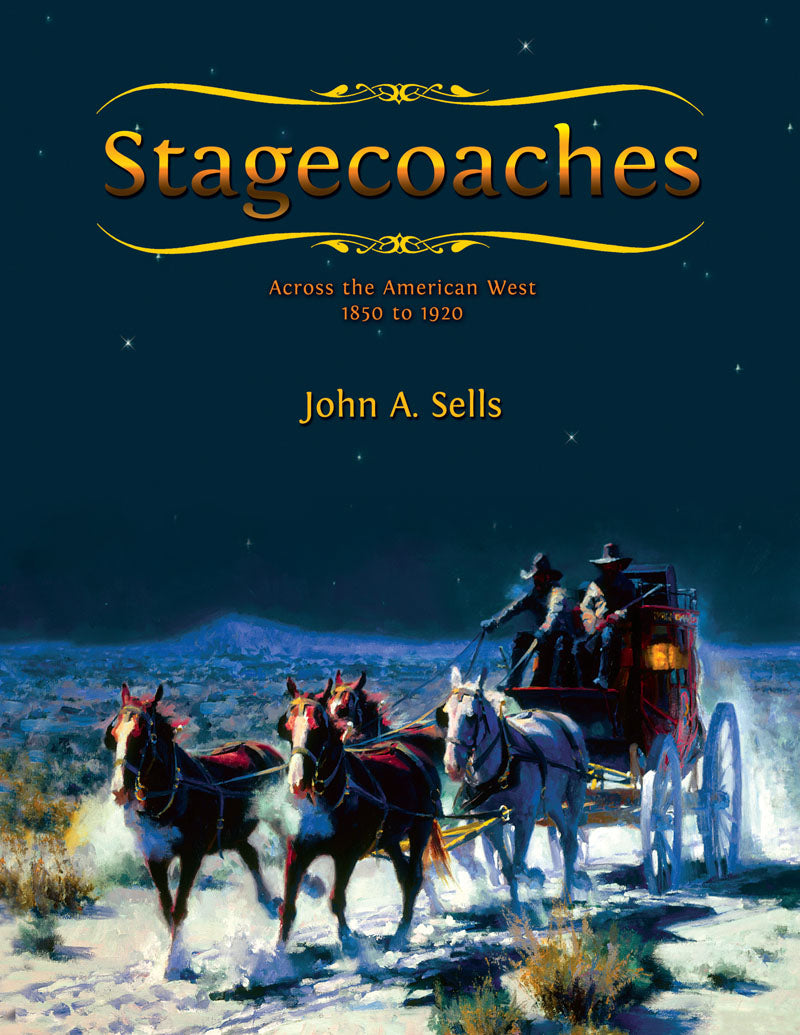Stagecoaches: across the American West 1850-1920