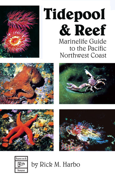 Tidepool & Reef: Marinelife Guide to the Pacific Northwest Coast