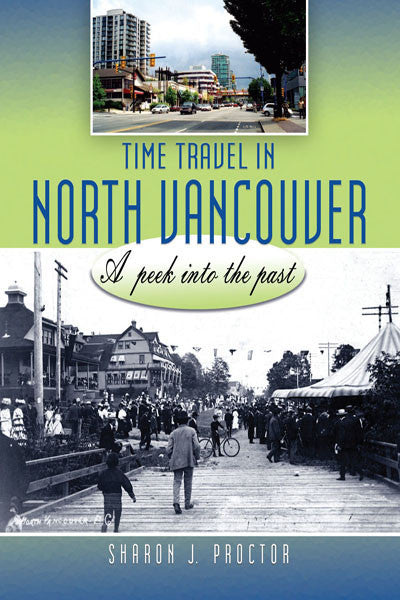 Time Travel in North Vancouver: a peek into the past