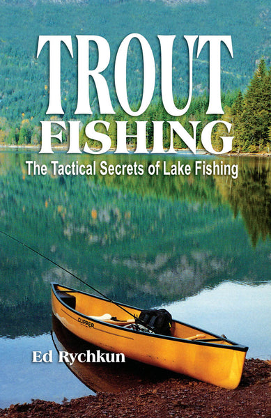 Trout Fishing: the tactical secrets of lake fishing