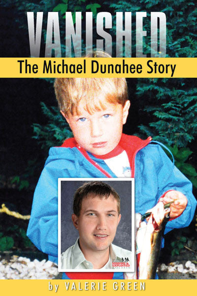 Vanished: the Micheal Dunahee Story