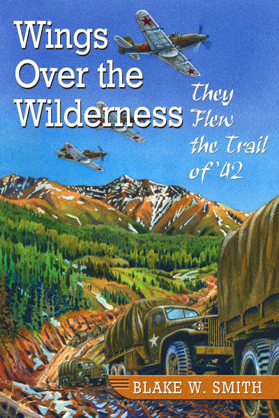 Wings over the Wildernes: they flew the trail of '42