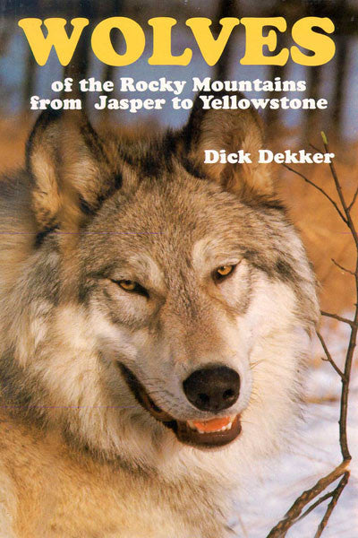 Wolves of the Rocky Mountains: from Jasper to Yellowstone