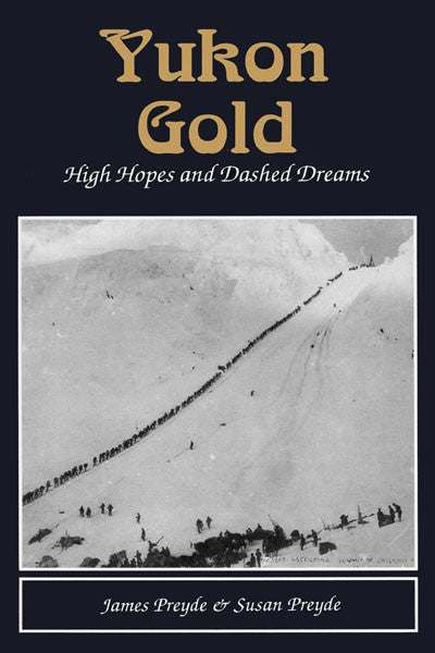 Yukon Gold: high hopes and dashed dreams