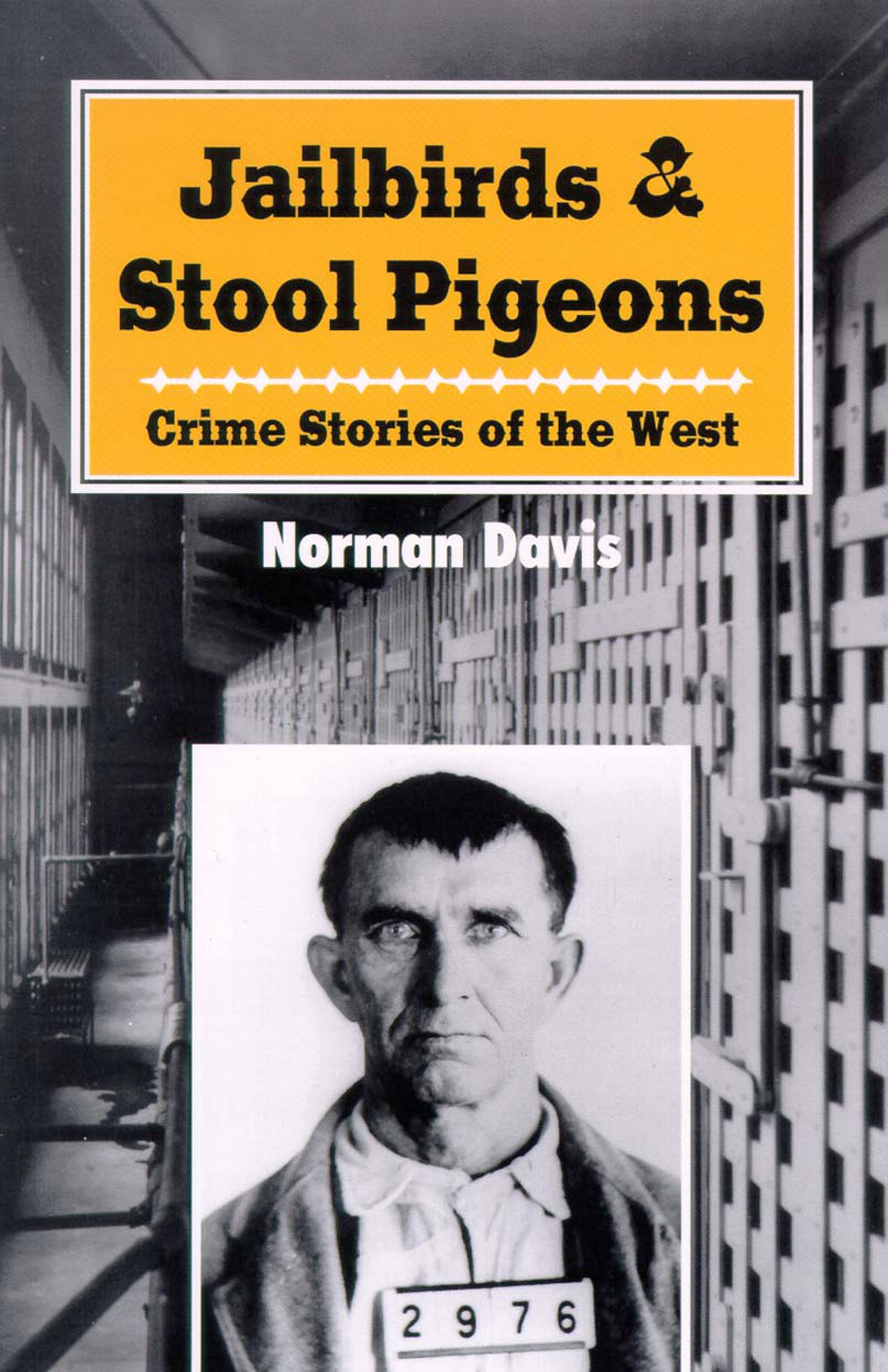 Jailbirds and Stool Pigeons: crime stories of the west