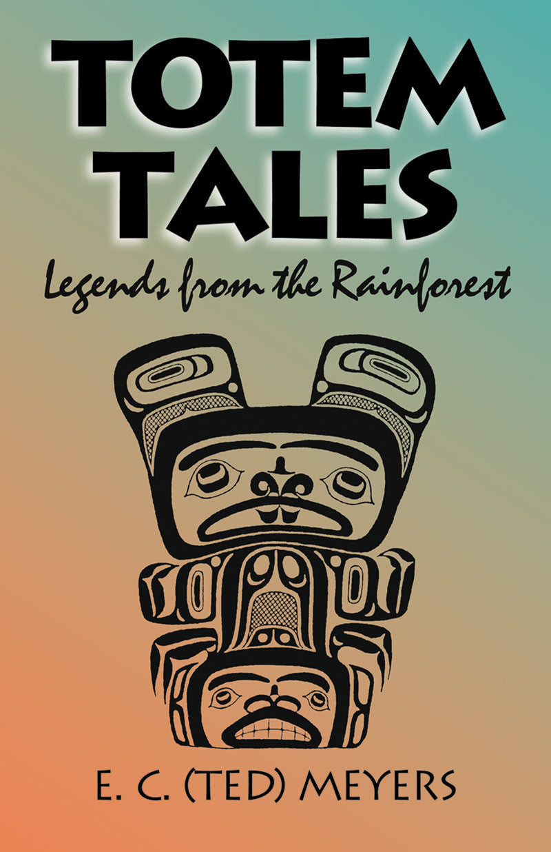 Totem Tales: legends from the rainforest