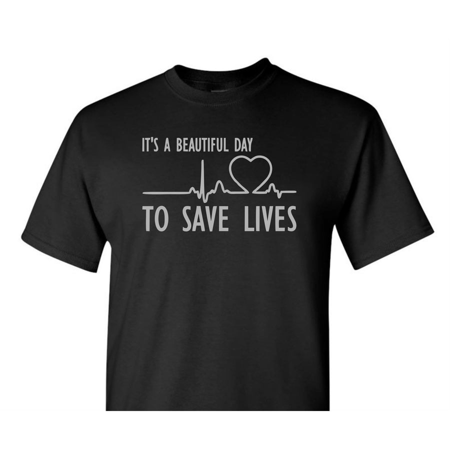 It's A Beautiful Day To Save Lives Shirt , Nurse Shirt , Doctor Shirt , Doctor Gift , Nurse Gift , Medical School