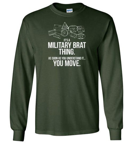 """Military Brat Thing"" - Men's/Unisex Long-Sleeve T-Shirt"