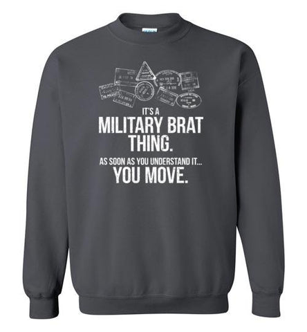 """Military Brat Thing"" - Men's/Unisex Crewneck Sweatshirt"
