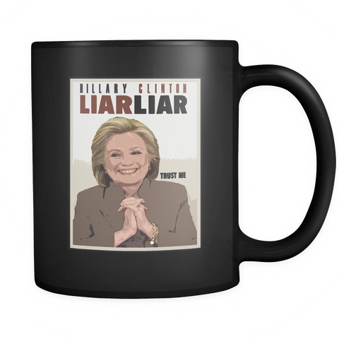 LIMITED EDITION HILLARY CLINTON LIAR LIAR MUG