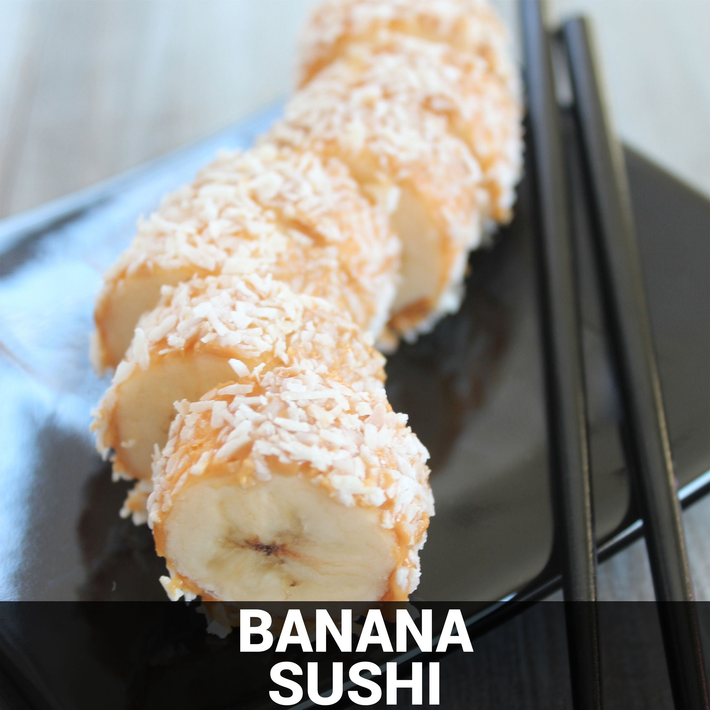 Banana Sushi Recipe - Foods Alive