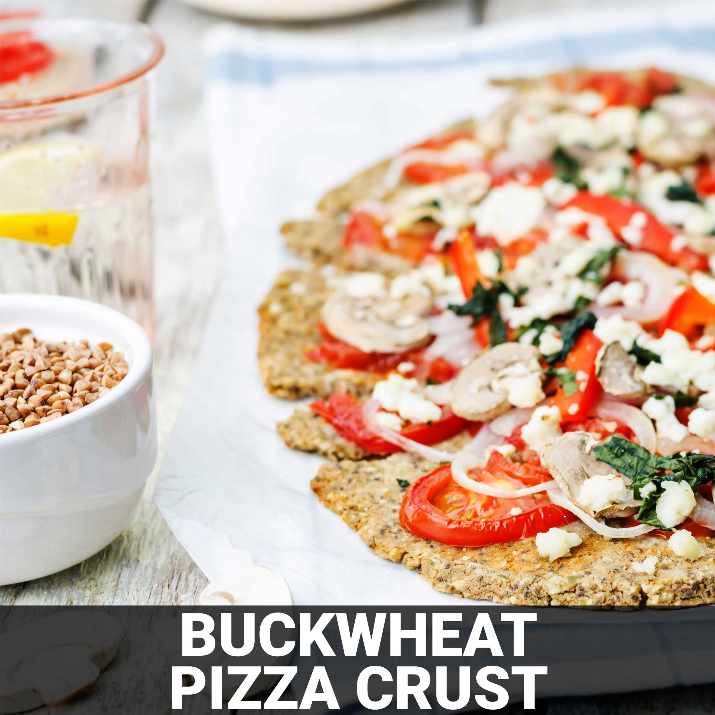 Buckwheat Pizza Crust Recipe - Foods Alive