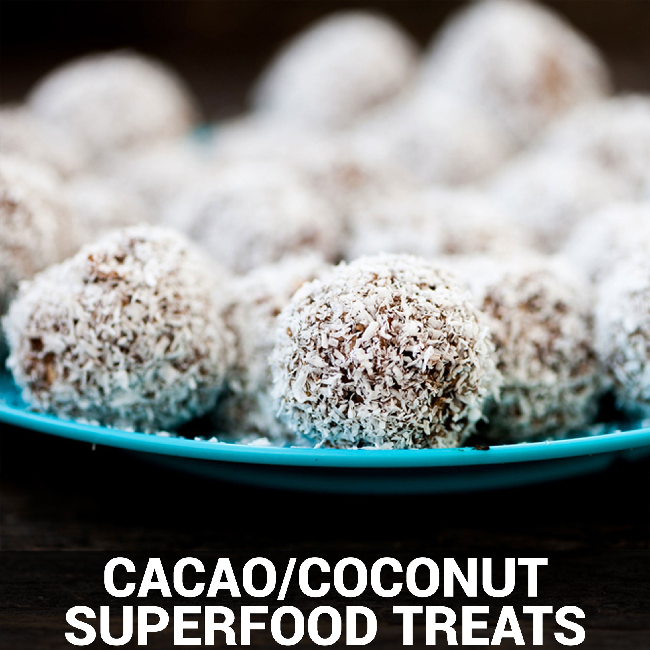 Cacao/Coconut Superfood Treats Recipe - Foods Alive