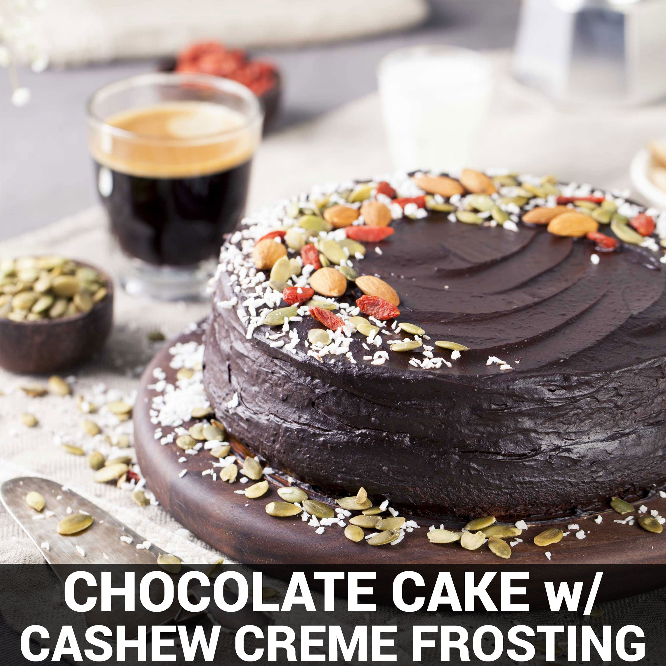 Chocolate Cake with Cashew Crème Frostin Recipe - Foods Alive