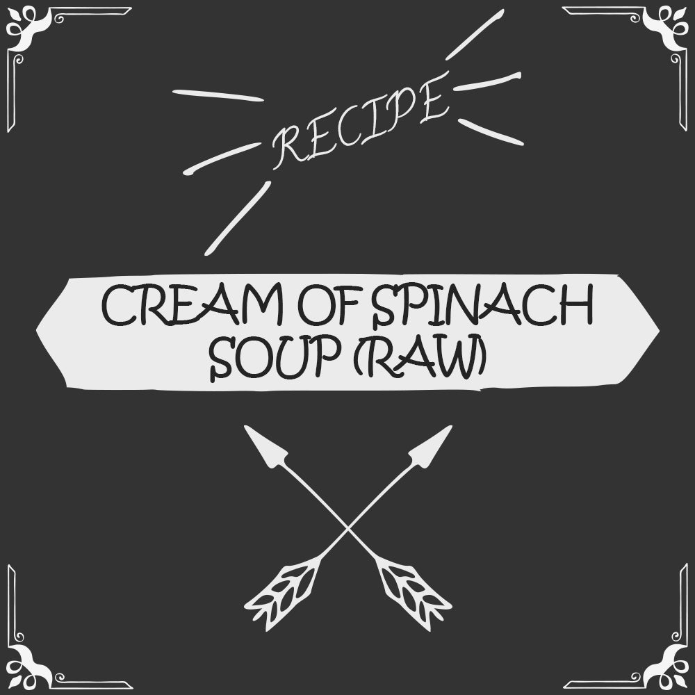 Cream of Spinach Soup (Raw) Recipe - Foods Alive