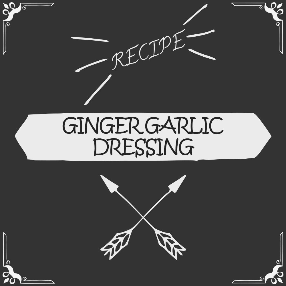 Ginger Garlic Dressing Recipe - Foods Alive