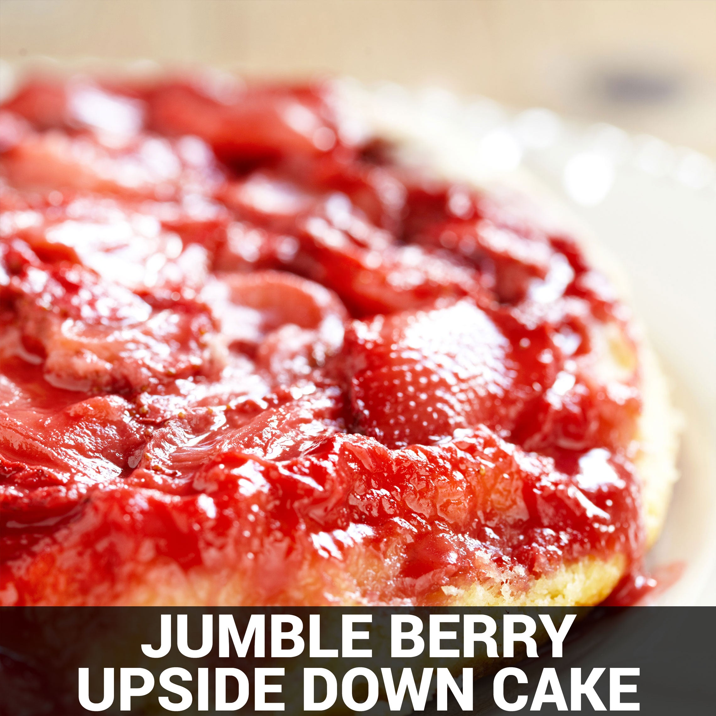 Jumble Berry Upside Down Cake Recipe - Foods Alive