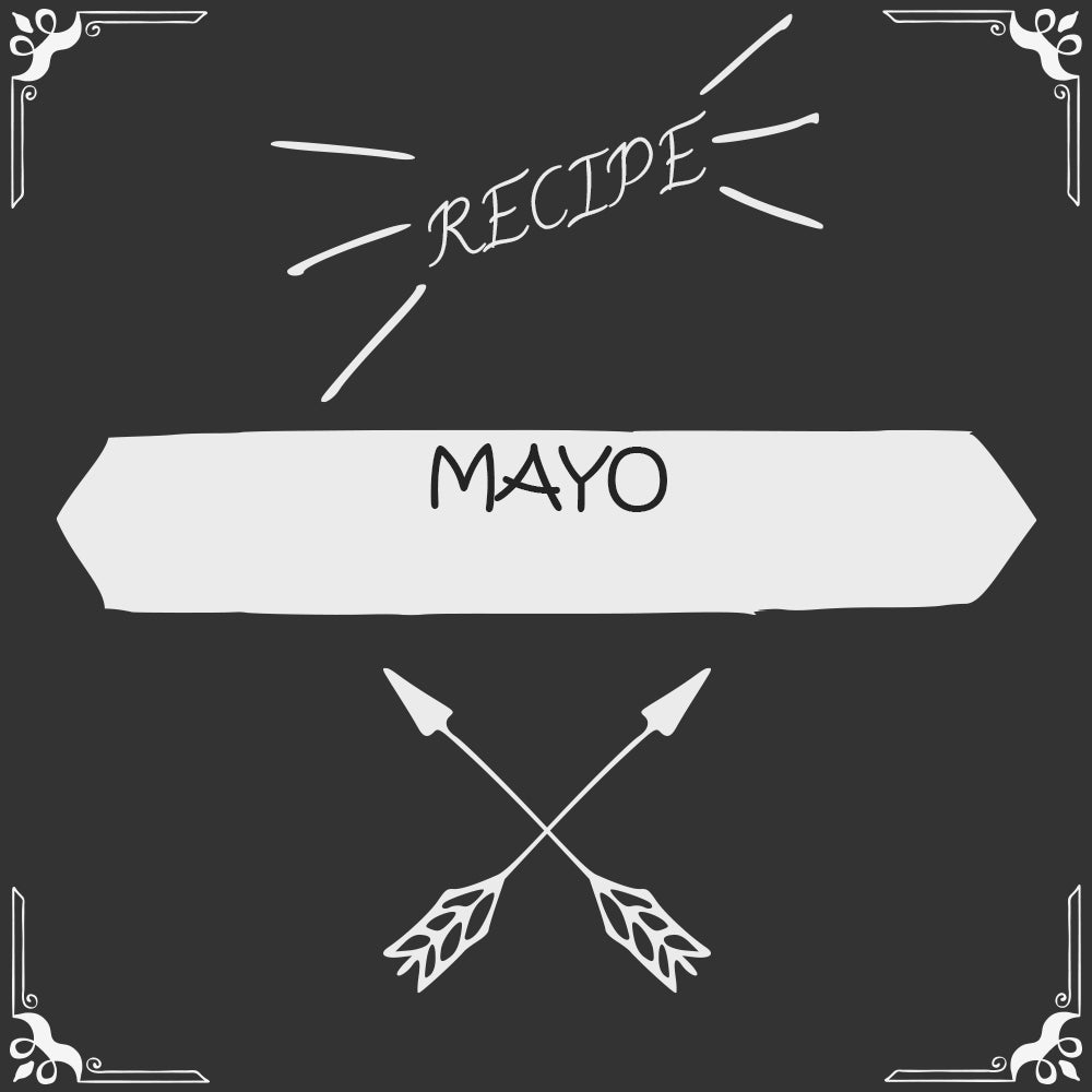 Mayo Recipe - Foods Alive