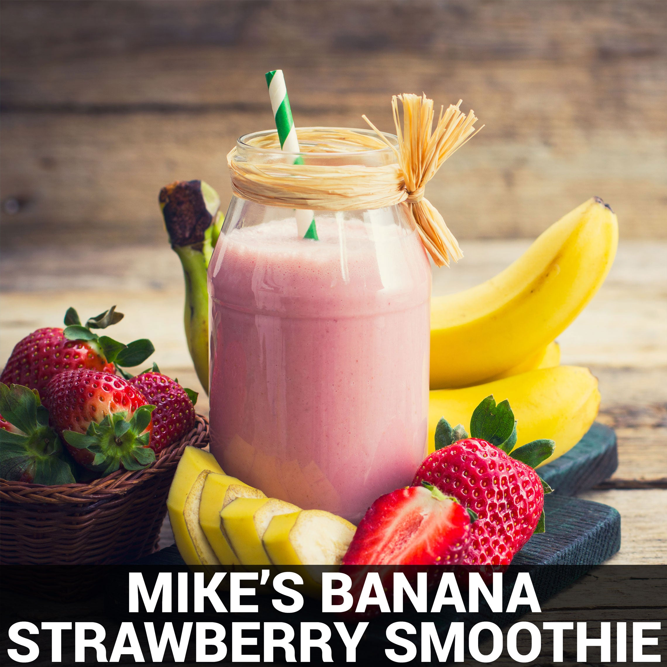 Mike's Banana Strawberry Smoothie Recipe - Foods Alive