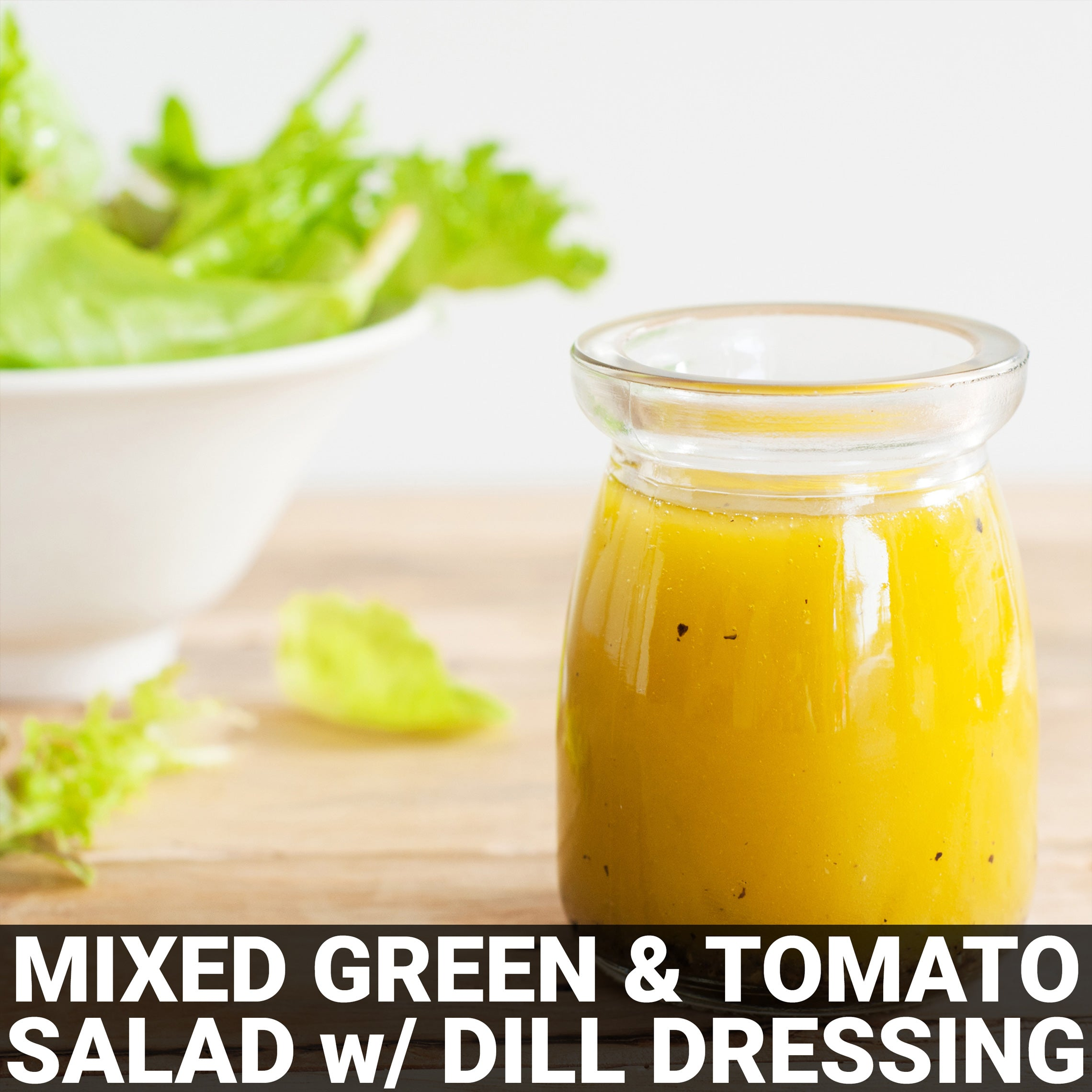 Mixed Green & Tomato Salad with Mango Dill Dressing Recipe - Foods Alive
