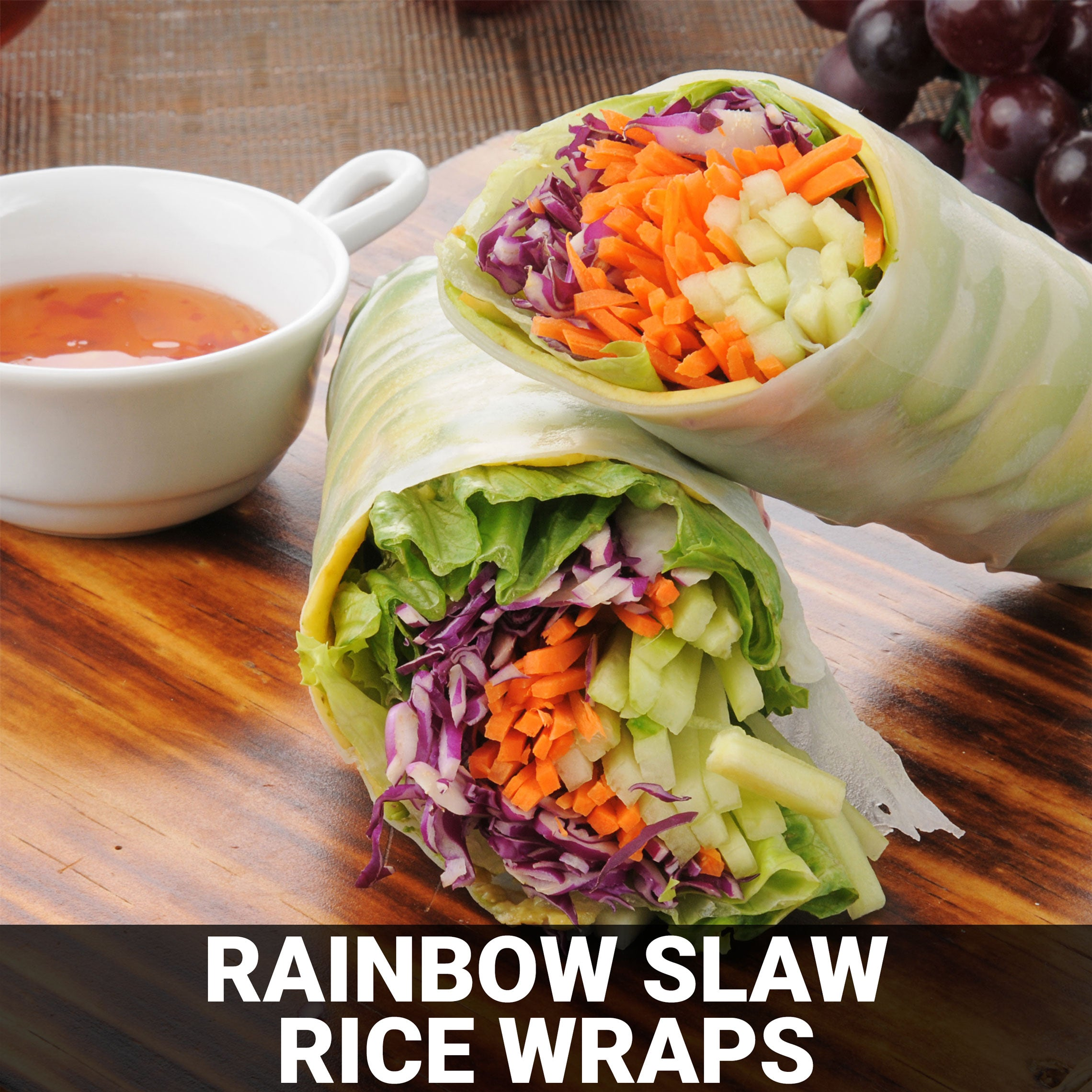 Rainbow Slaw Rice Wraps Recipe - Foods Alive