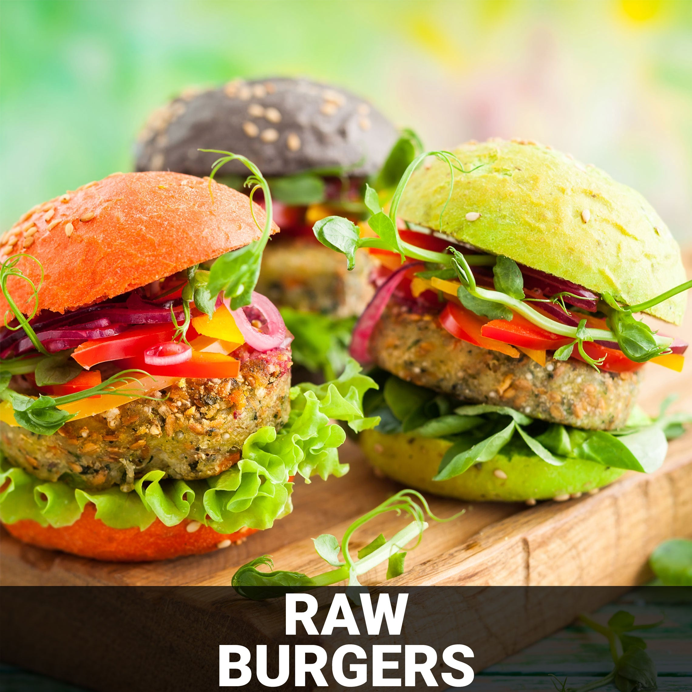 Raw Burgers Recipe - Foods Alive