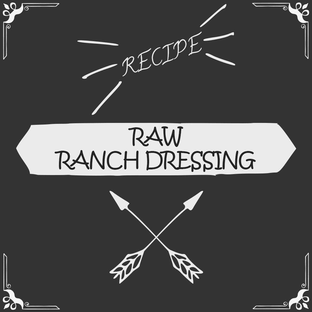 Raw Ranch Dressing Recipe - Foods Alive