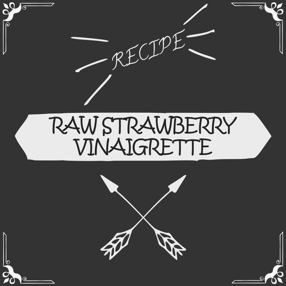 Raw Strawberry (or Raspberry) Vinaigrette Recipe - Foods Alive
