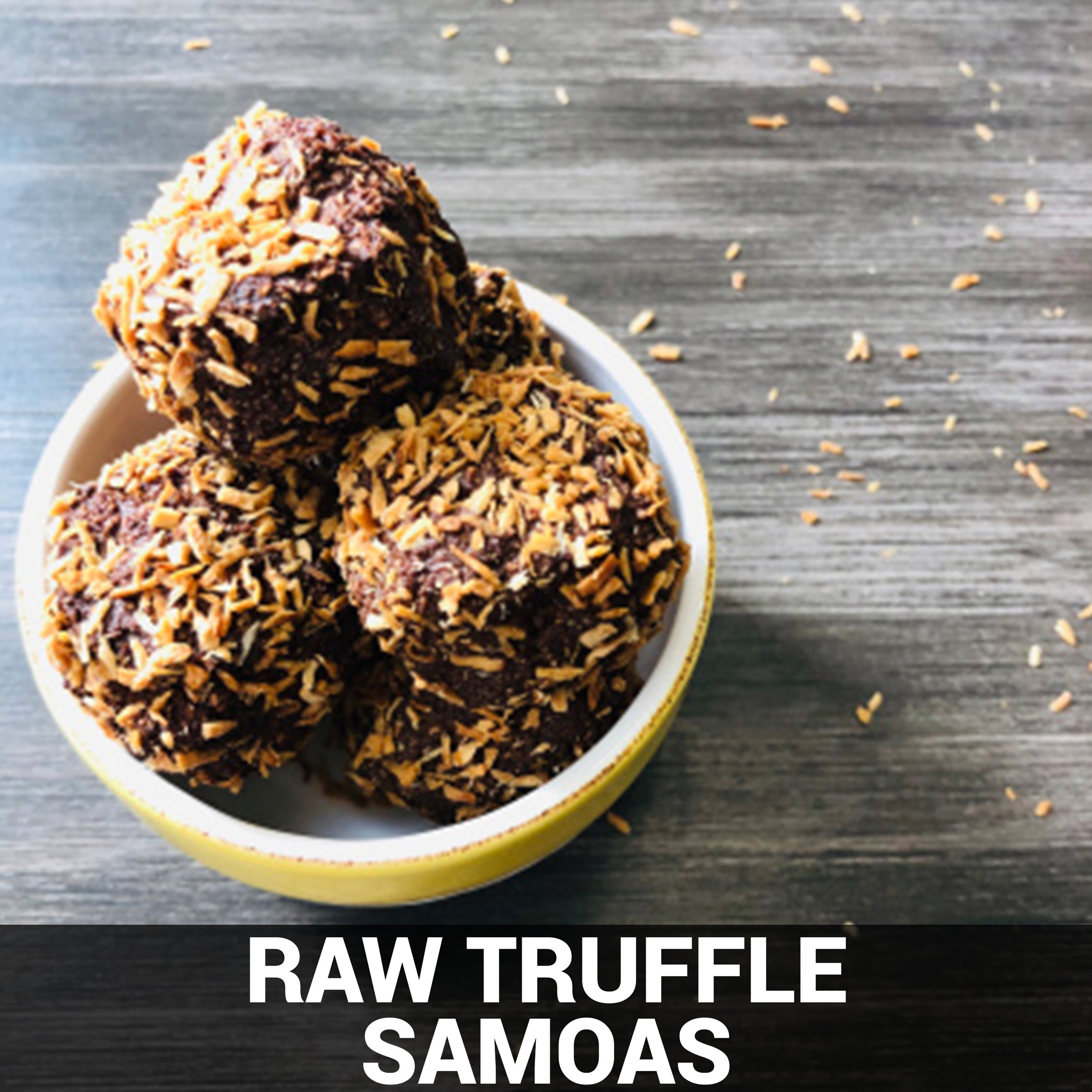 Raw Truffle Samoas Recipe - Foods Alive