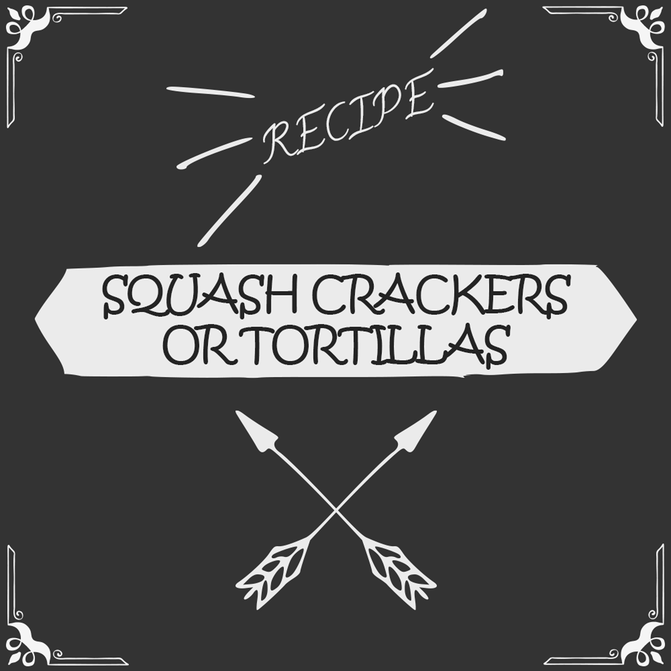 Squash Crackers or Tortillas (recipe from Alissa Cohen) Recipe - Foods Alive