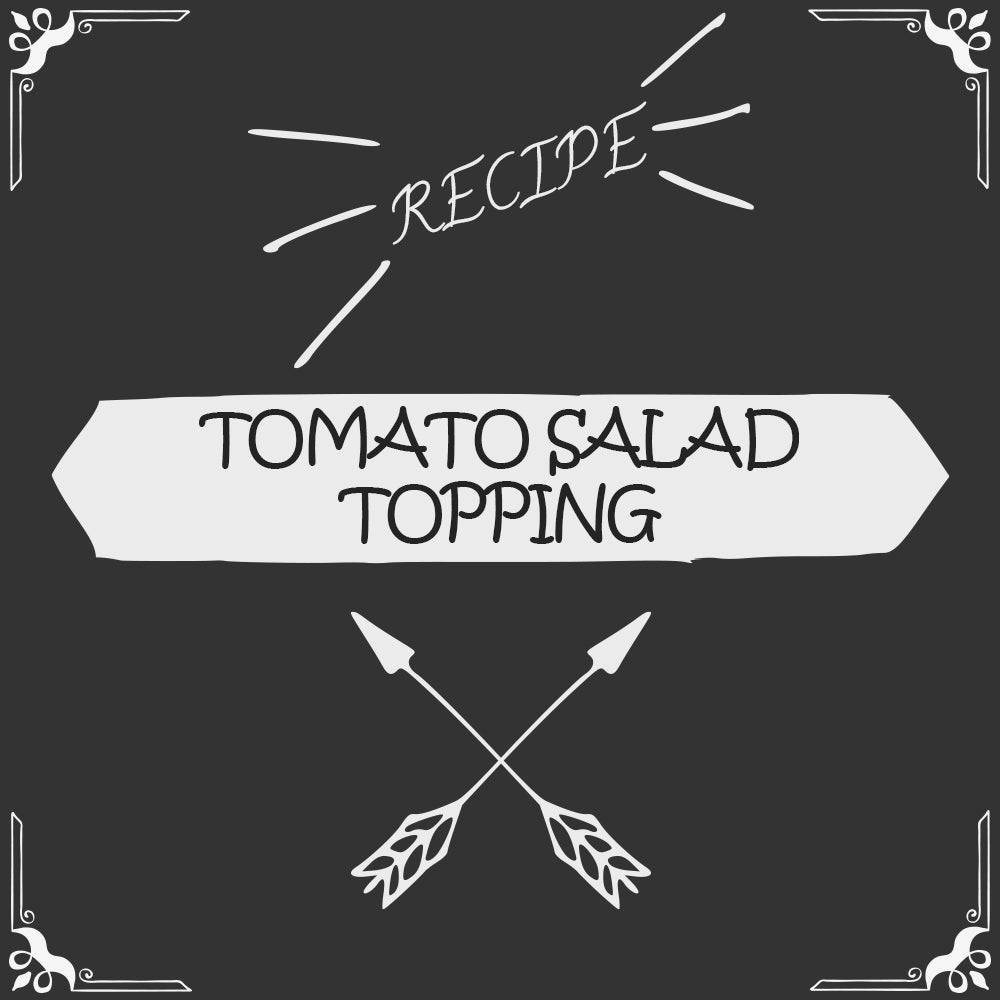 Tomato Salad Topping Recipe - Foods Alive