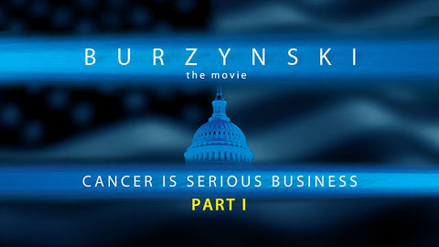 Burzynski Part 1 Documentary - Foods Alive