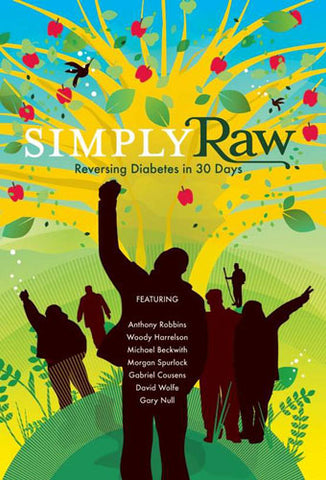 Simply Raw: Reversing Diabetes in 30 Days Documentary - Foods Alive
