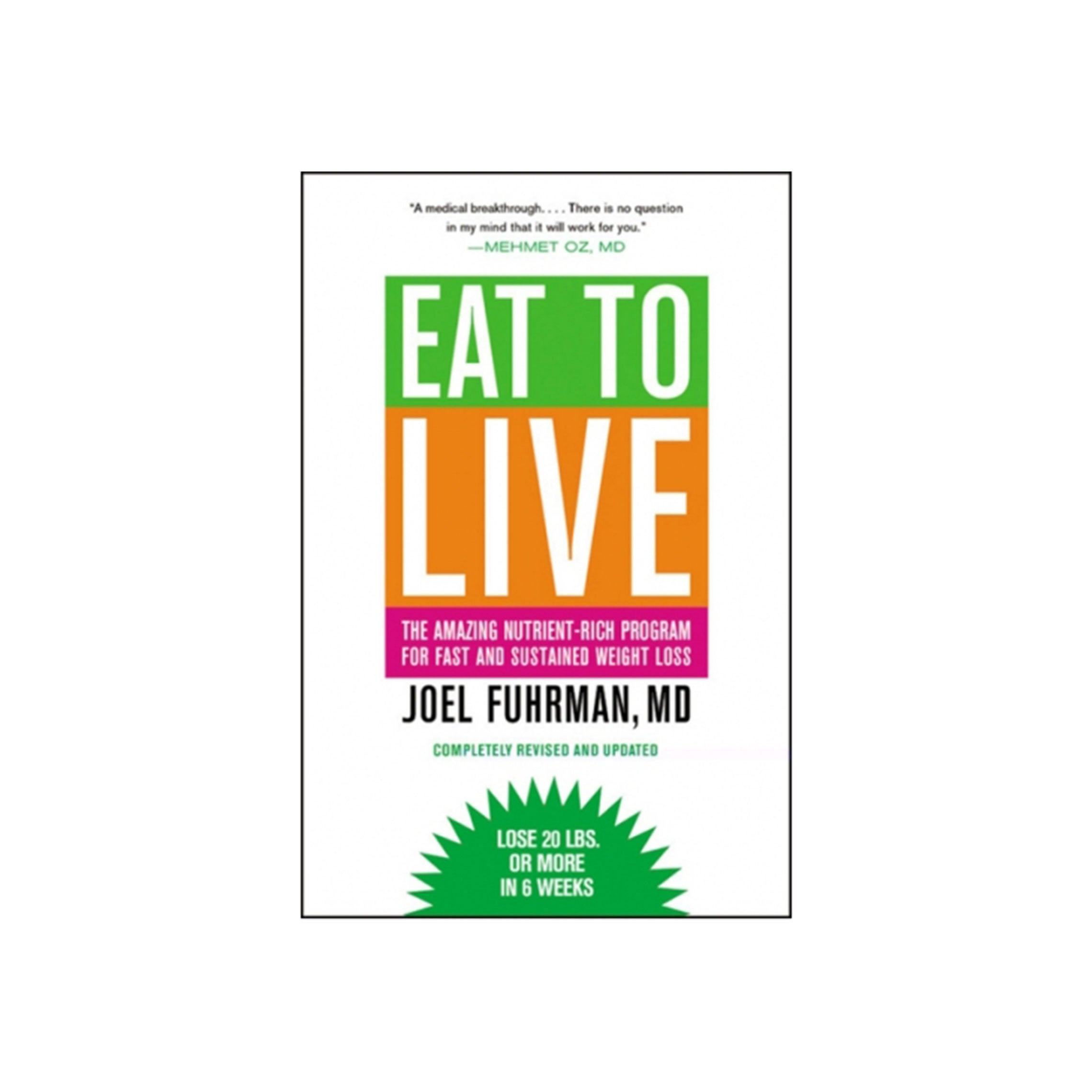 Eat To Live The Revolutionary Formula For Fast And Sustained Weight