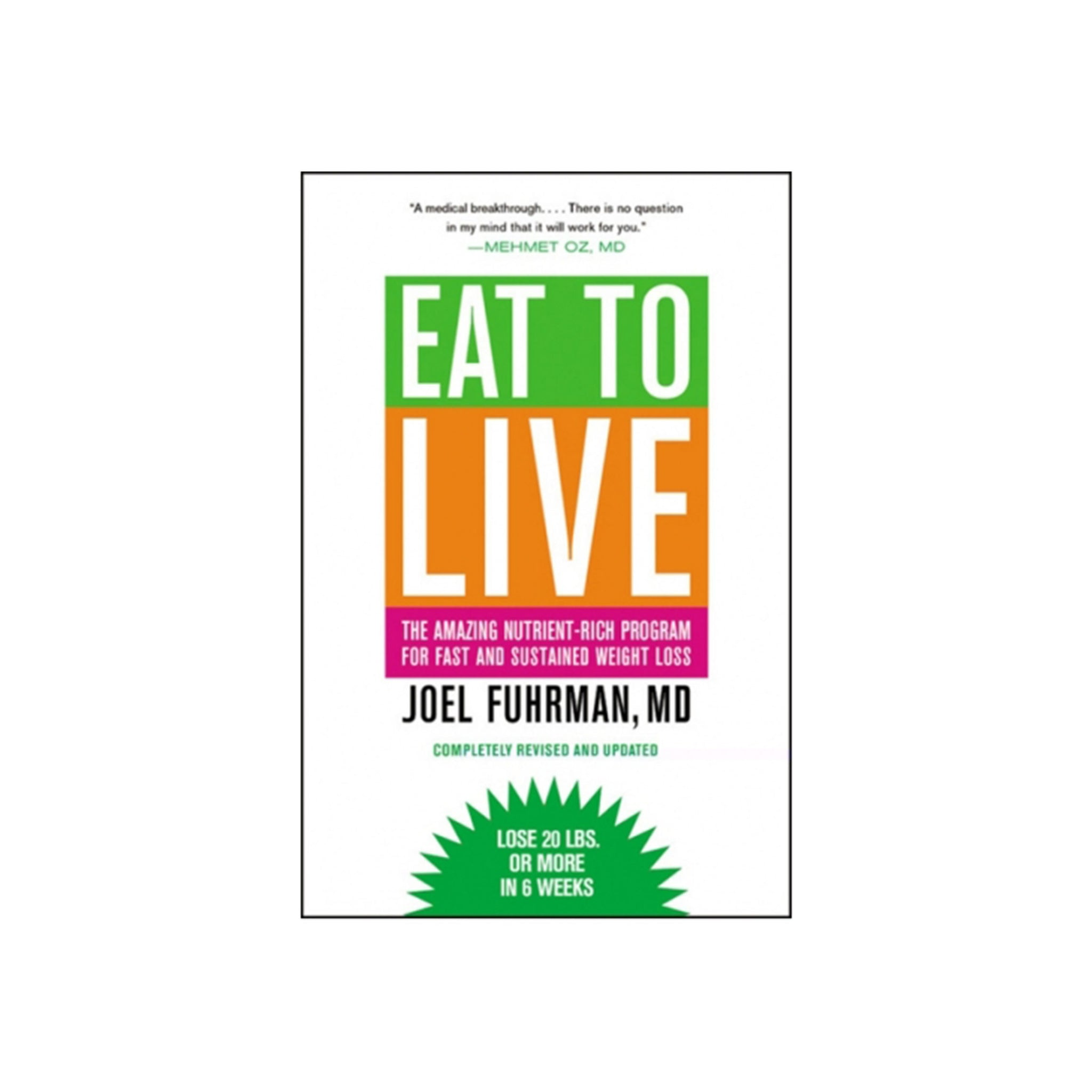 Foods Alive - Eat To Live Book by Dr. Joel Fuhrman