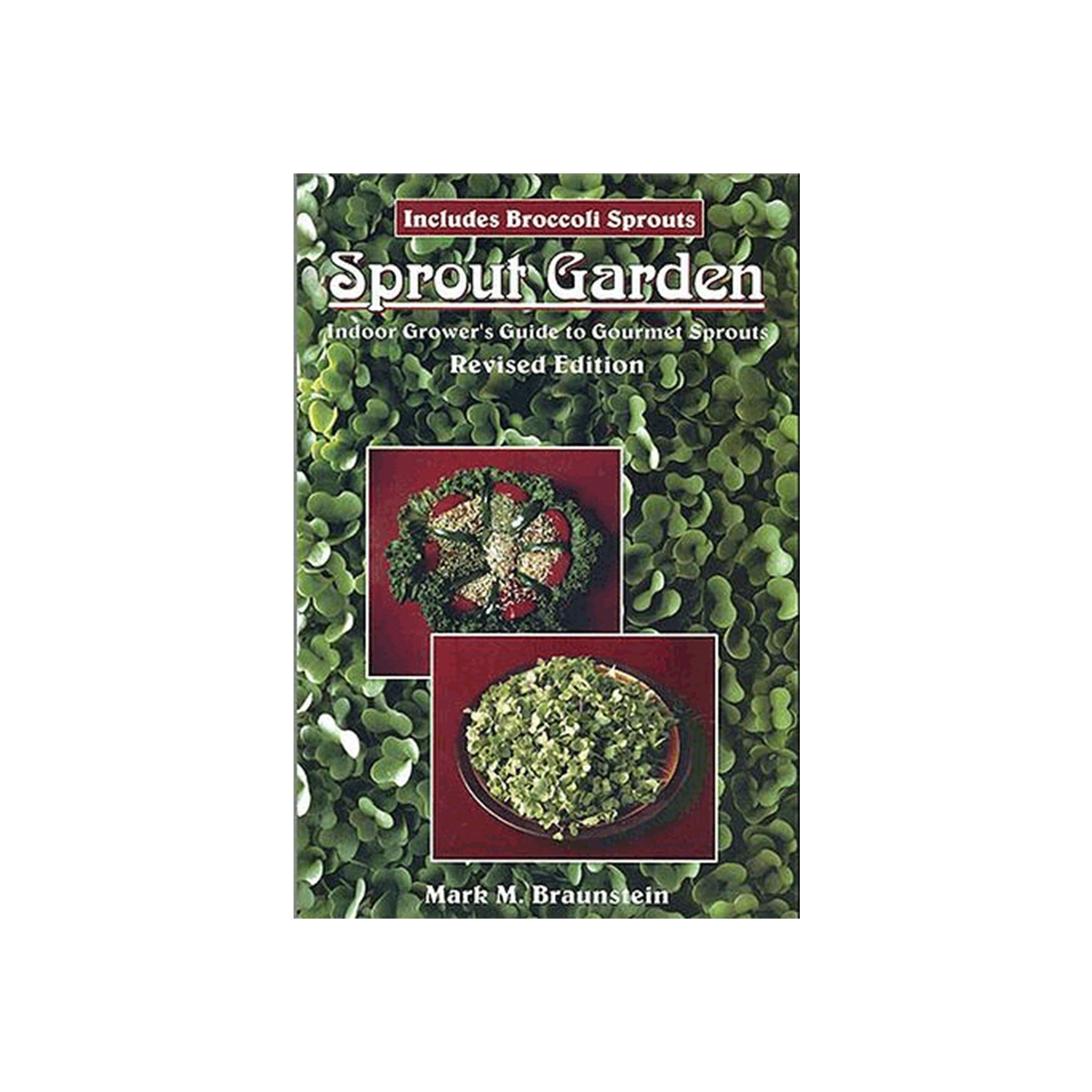 Foods Alive - Sprout Garden book by Mark M. Braunstein