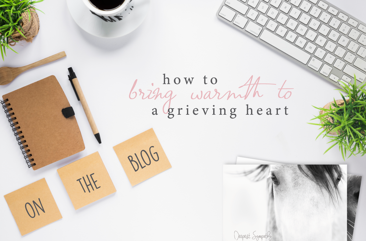 How to bring warmth to a grieving heart